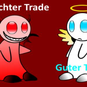 Schlechter Trade - Guter Trade